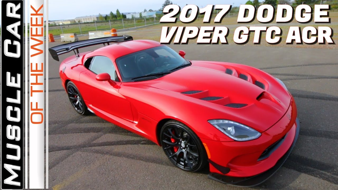 2017 Dodge Viper Gtc >> 2017 Dodge Viper Gtc Acr Muscle Car Of The Week Video Episode 323