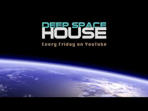 Deep Space House Show 270 | Deep House & Deep Tech House Mix | 2017