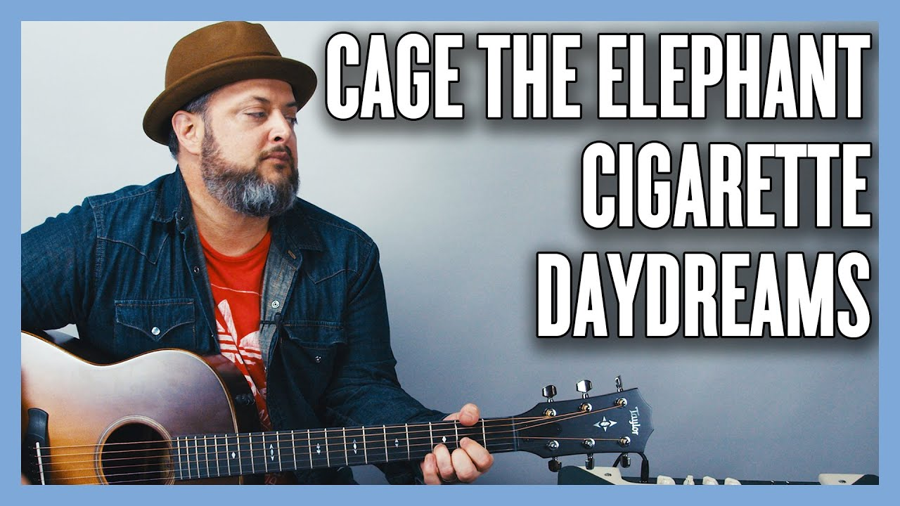 Cage The Elephant Cigarette Daydreams Guitar Lesson Tutorial Youtube