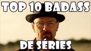 Les 10 plus gros BADASS de séries télé !