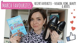March favourites 2019 // recent fashion, beauty, home & book favorites