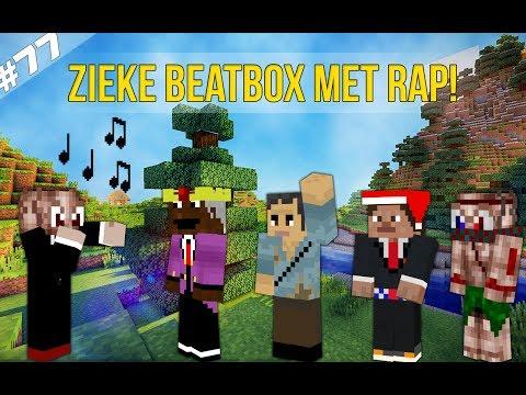 Minecraft Survival #77 - ZIEKE BEATBOX MET RAP!