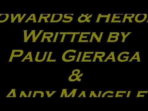 Cowards  & Heroes Paul Gieraga & Andy Mangele