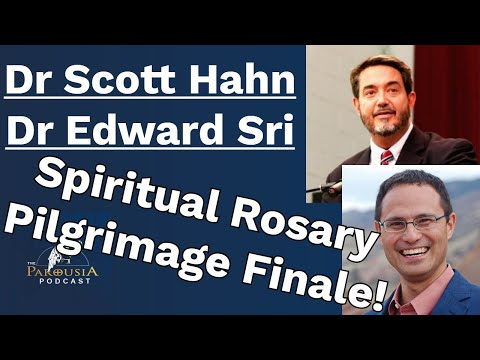Dr Scott Hahn & Dr Edward Sri: Rosary Pilgrimage Finale