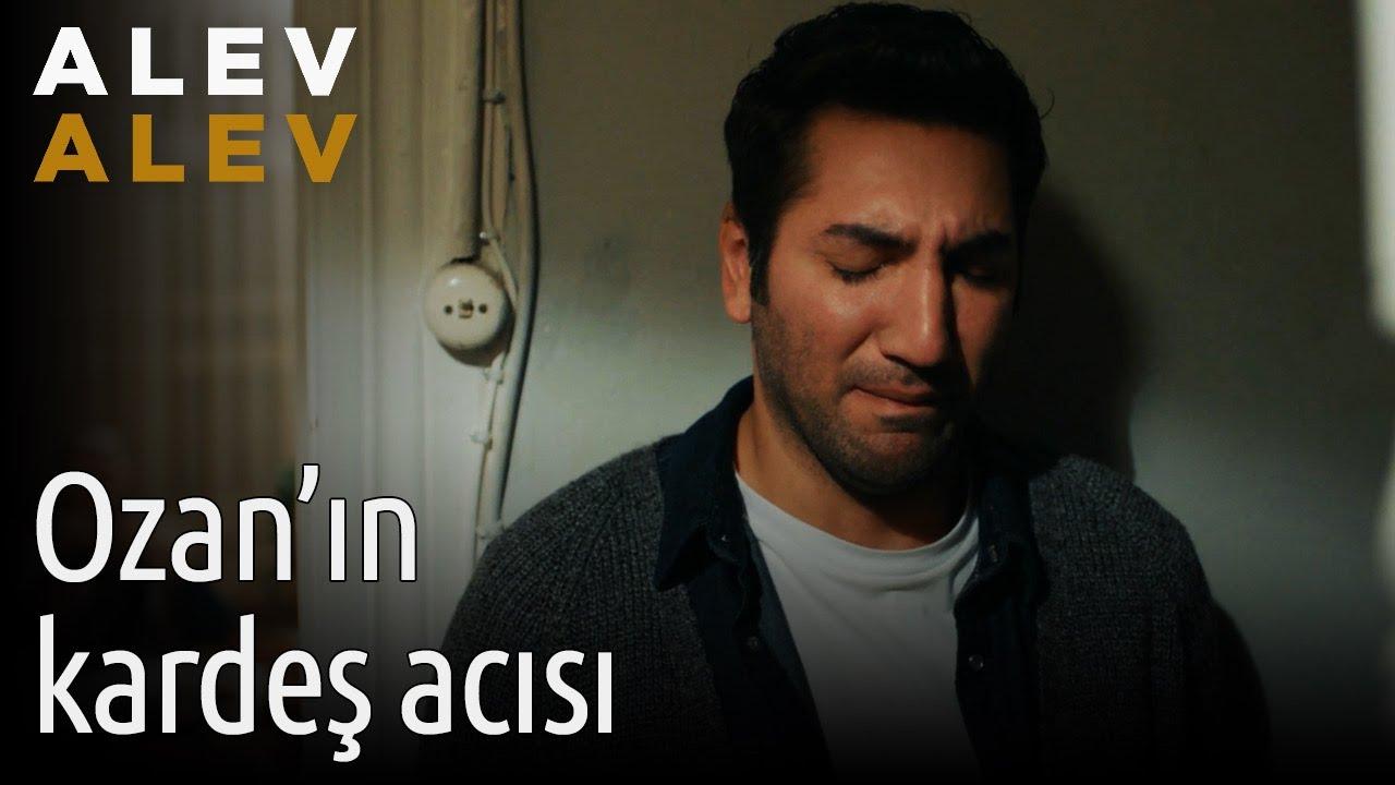 Alev Alev   Ozan'ın Kardeş Acısı