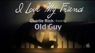 Watch Charlie Rich I Love My Friend video
