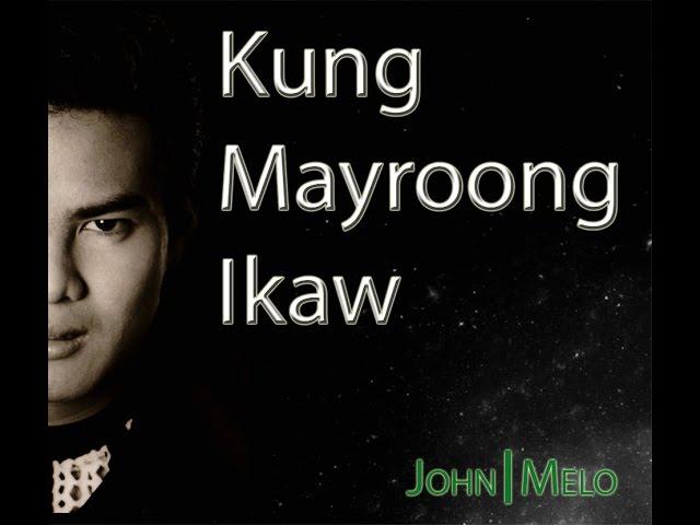 Kung Mayroong Ikaw Singer John Melo