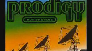 Prodigy - Out Of Space