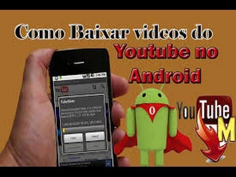 como baixar video do youtube para celular android