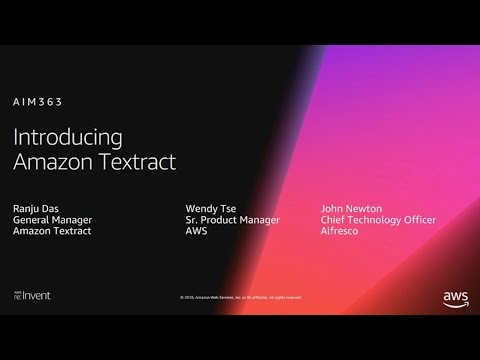 AWS re:Invent 2018: [NEW LAUNCH!] Introducing Amazon Textract: Now in Preview (AIM363)