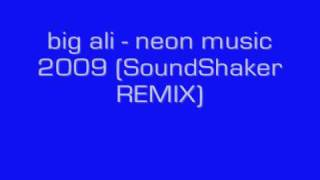 big ali   neon music 2009 SoundShaker REMIX