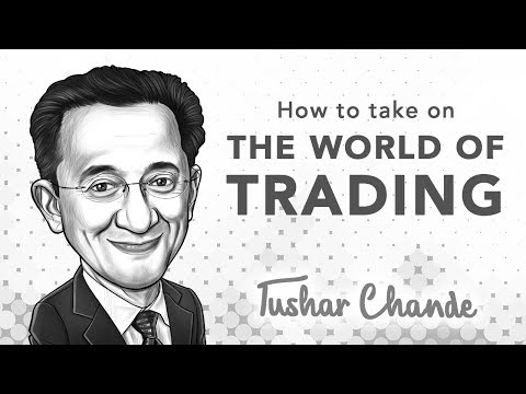 How to Survive in the Trading Business | with Tushar Chande