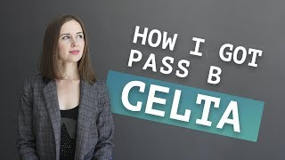 How to get pass B on the CELTA. Как сдать Сельта?