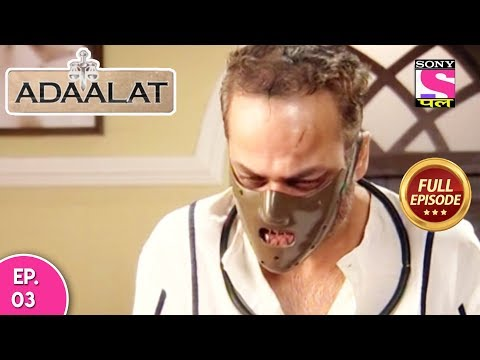 Adaalat - Full Episode 03 - 31st  January, 2018