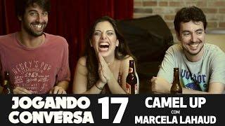 Jogando Conversa 17 - Marcela Lahaud
