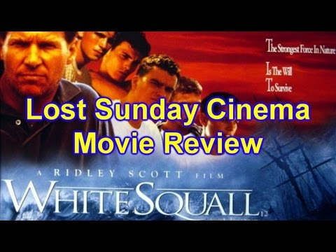 WHITE SQUALL  –  Movie Review (Lost Cinema Series, Ep 04)