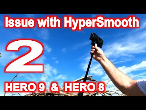Hypersmooth issue Part 2 problem with Gopro Hero 9 and Hero 8. Bad Hypersmooth stabilization