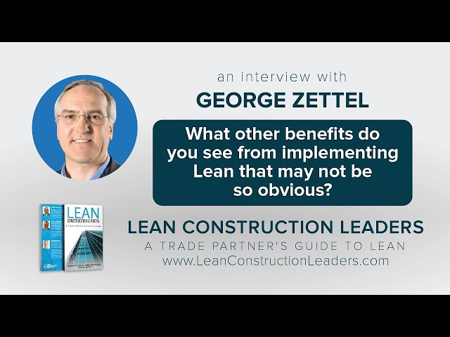 What other benefits do you see from implementing Lean that may not be so obvious?