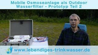 Mobile Osmoseanlage als Outdoor Wasserfilter - Prototyp Teil 2/3