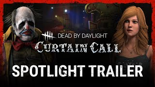 Dead by Daylight: Curtain Call Spotlight