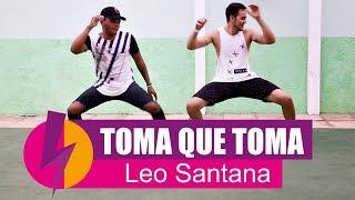 Baixar Toma Que Toma - Leo Santana (Coreografia) Equipe Corpo e Forma