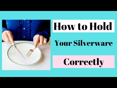 How To Hold Your Silverware Correctly - Dining Etiquette And Table Manners