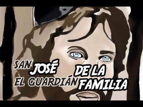 SAN JOSÉ EL GUARDIÁN DE LA FAMILIA
