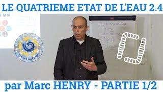 M. HENRY 2/4 - Le Quatrième Etat de l'Eau - Partie 1/2