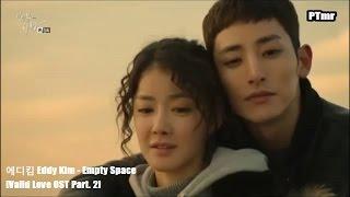 Video [MV] [Valid Love (2014) OST Part. 2] Eddy Kim – Empty Space (ENG+Rom+Hangul SUB.) download MP3, 3GP, MP4, WEBM, AVI, FLV April 2018