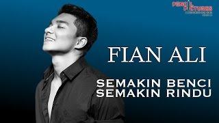 Fian Ali - Semakin Benci Semakin Rindu (Official Lyrics Video) MP3