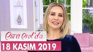 Esra Erol'da 18 Kasım 2019 - Tek Parça
