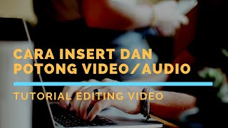 Tutorial Edit Video: Cara Insert dan Potong Video/Audio di Active Presenter