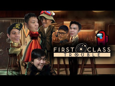 A CLASSIER AMONG US - FIRST CLASS TROUBLE - PART 1 |