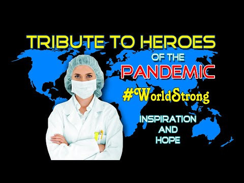 tribute-to-heroes-of-the-coronavirus-pandemic-~-tribute-to-healthcare-workers-~-#worldstrong-~-hope