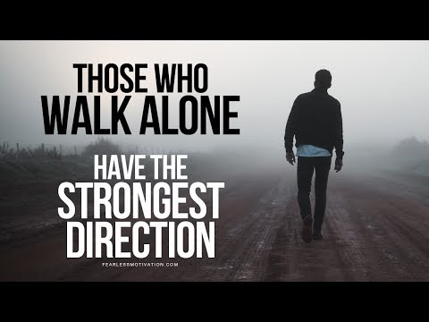 This Is For All Of You Fighting Battles Alone (Walk Alone Speech)