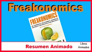 Freakonomics por Levitt y Dubner - Resumen Animado - LibrosAnimados