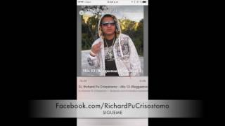 DJ Richard Pu Crisostomo - Mix 13 (Reggaeton Old School 1)