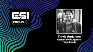 Download Travis Anderson, Global VP of Apparel at Team Liquid | ESI Focus #4