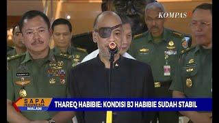 Dirawat Intensif, Thareq Habibie: Kondisi BJ Habibie Sudah Stabil, Jangan Percaya Hoaks