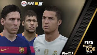 FIFA 16: Ballon D'Or 2015 - Epic Video - Messi/Ronaldo/Neymar - Pirelli7