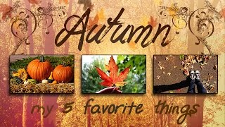 AUTUMN | My 5 Favorite Things! Thumbnail