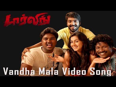 Vandha Mala Video Song - Darling (2015)   G. V. Prakash Kumar   Nikki Galrani   Karunas   Bala