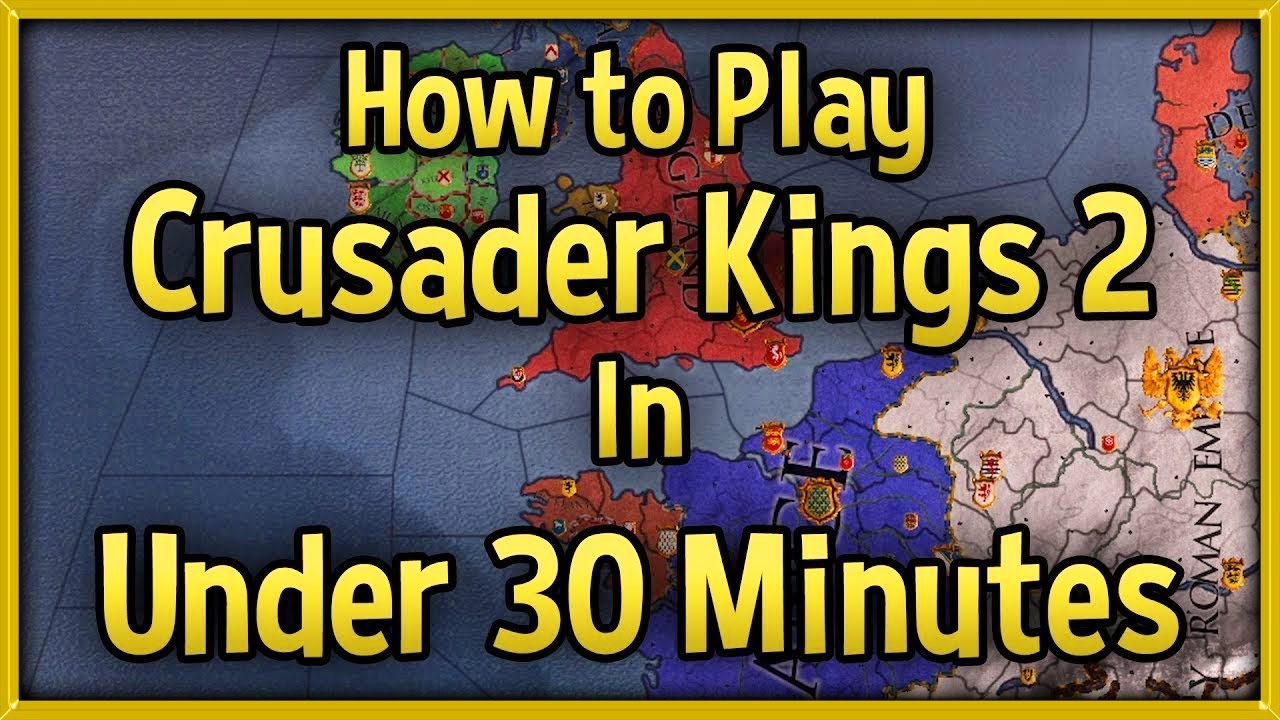 Crusader Kings 2 Tutorial 🔴 How to Play CK2 in Under 30 Minutes Guide! [No  DLC]