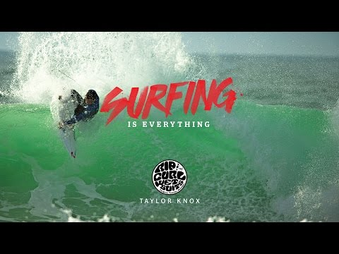 Surfing is Everything: Taylor Knox