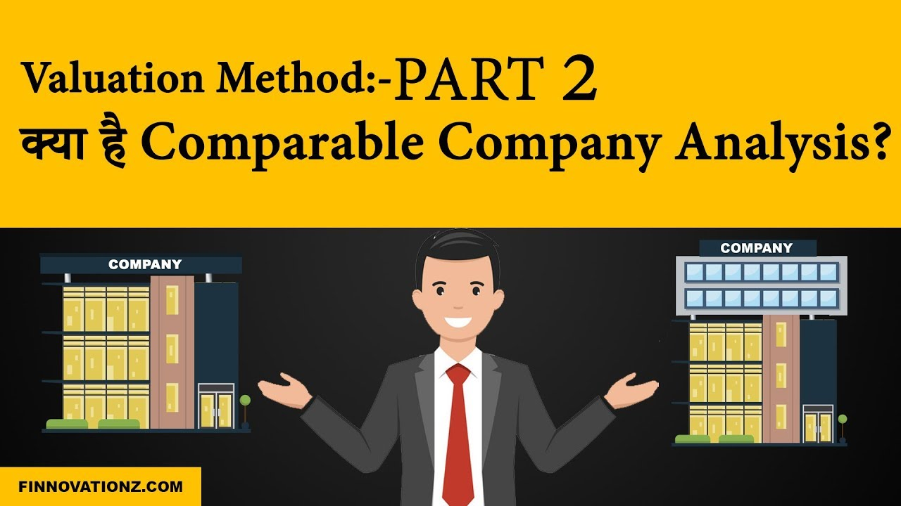 Valuation Series Part 2 : Comparable Company Analysis