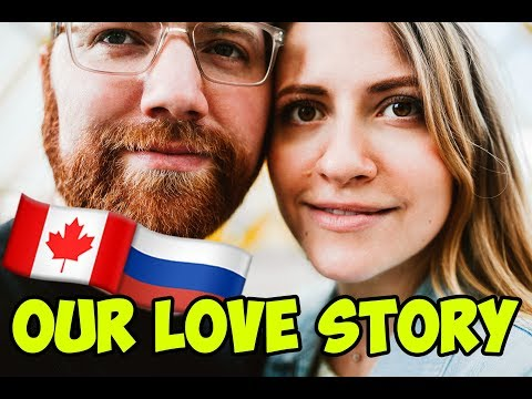 HOW WE MET. A CANADIAN-RUSSIAN COUPLE.