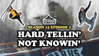 LINE Traveling Circus 12.2 - Hard Tellin' Not Knowin'