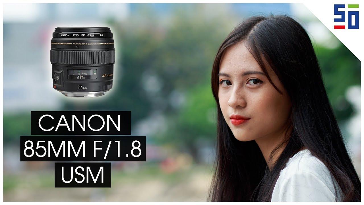 Canon 85mm f/1.8 USM – Ống kính cơ bản cho người chụp ảnh chân dung