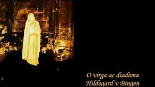 Hildegard Von Bingen  ( Hypno-trance )    O virga ac diadema - Green branch and crown imperial