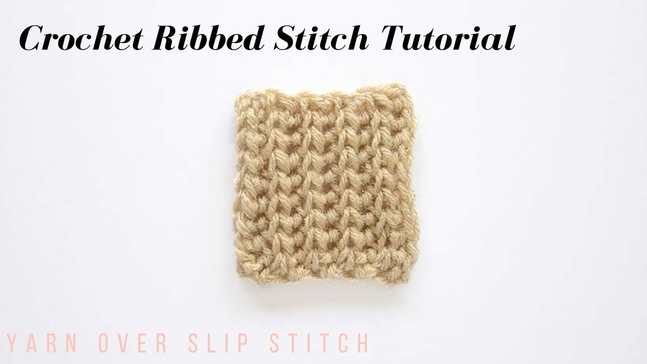 Yarn Over Slip Stitch Crochet Ribbing Tutorial Youtube